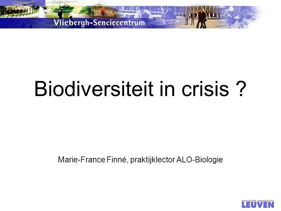 Biodiversiteit in crisis ? Marie-France Finné, praktijklector ALO-Biologie