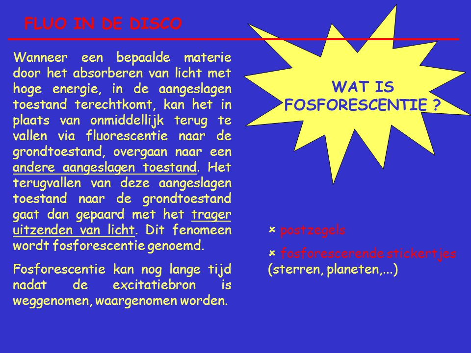 FLUO IN DE DISCO WAT IS FOSFORESCENTIE .