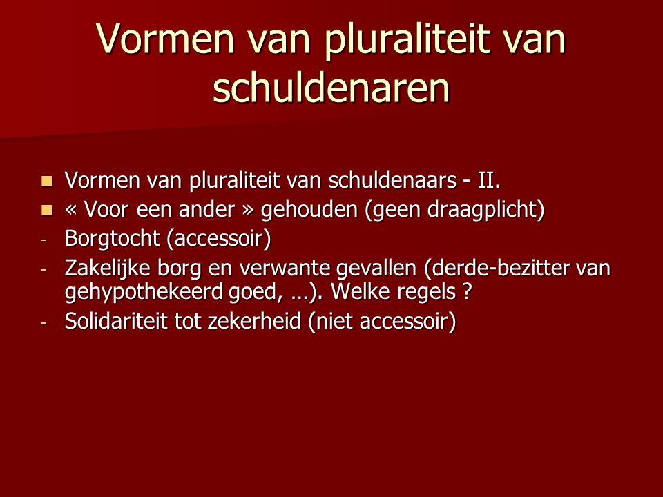 Vormen van pluraliteit van schuldenaren Vormen van pluraliteit van schuldenaars - II.