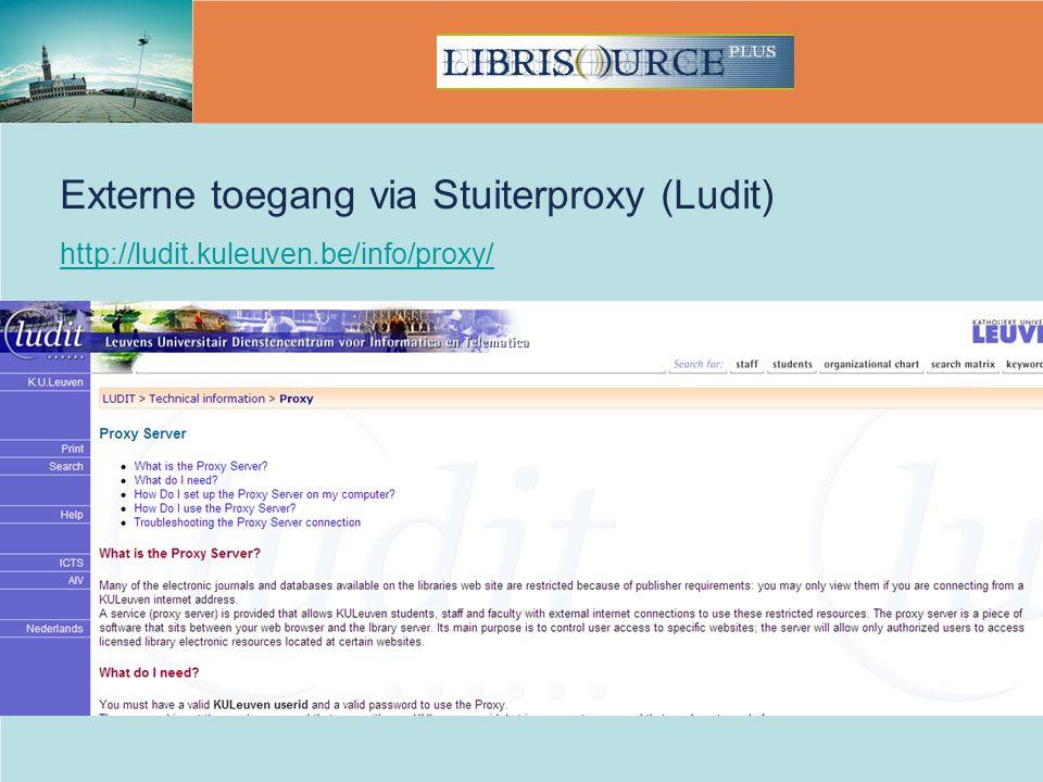Externe toegang via Stuiterproxy (Ludit) http://ludit.kuleuven.be/info/proxy/