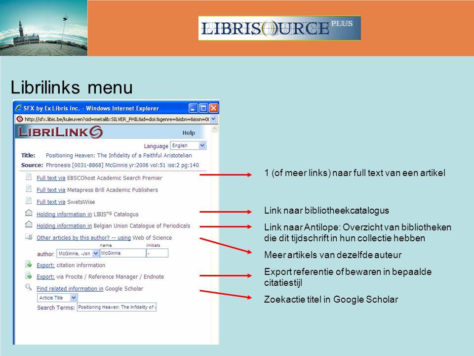 Librilinks menu 1 (of meer links) naar full text van een artikel Link naar bibliotheekcatalogus Link naar Antilope: Overzicht van bibliotheken die dit tijdschrift in hun collectie hebben Meer artikels van dezelfde auteur Export referentie of bewaren in bepaalde citatiestijl Zoekactie titel in Google Scholar