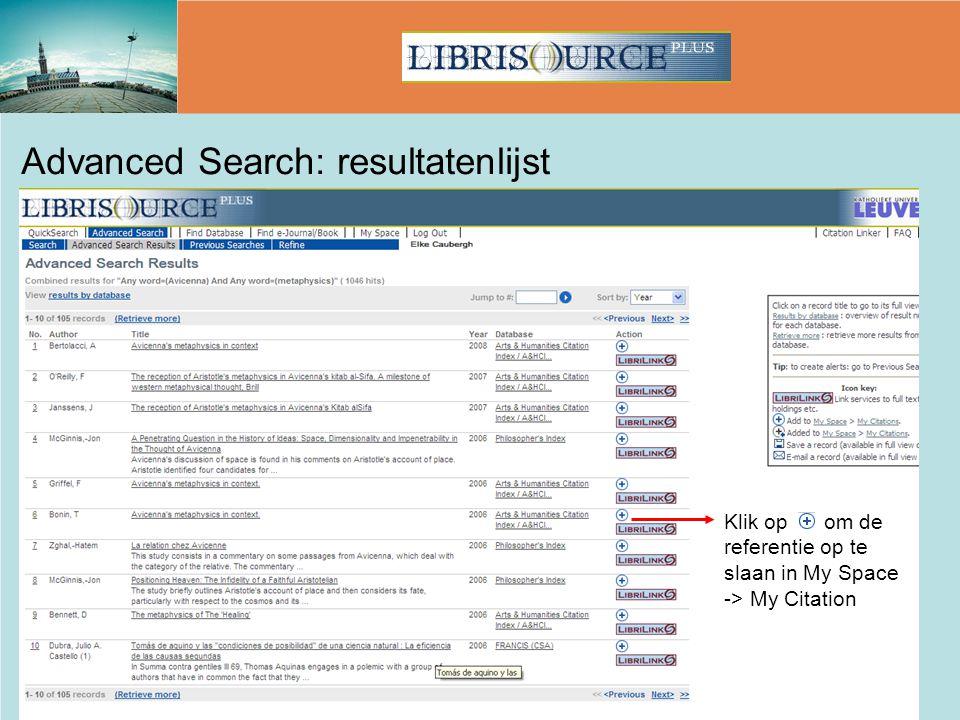 Advanced Search: resultatenlijst Klik op om de referentie op te slaan in My Space -> My Citation