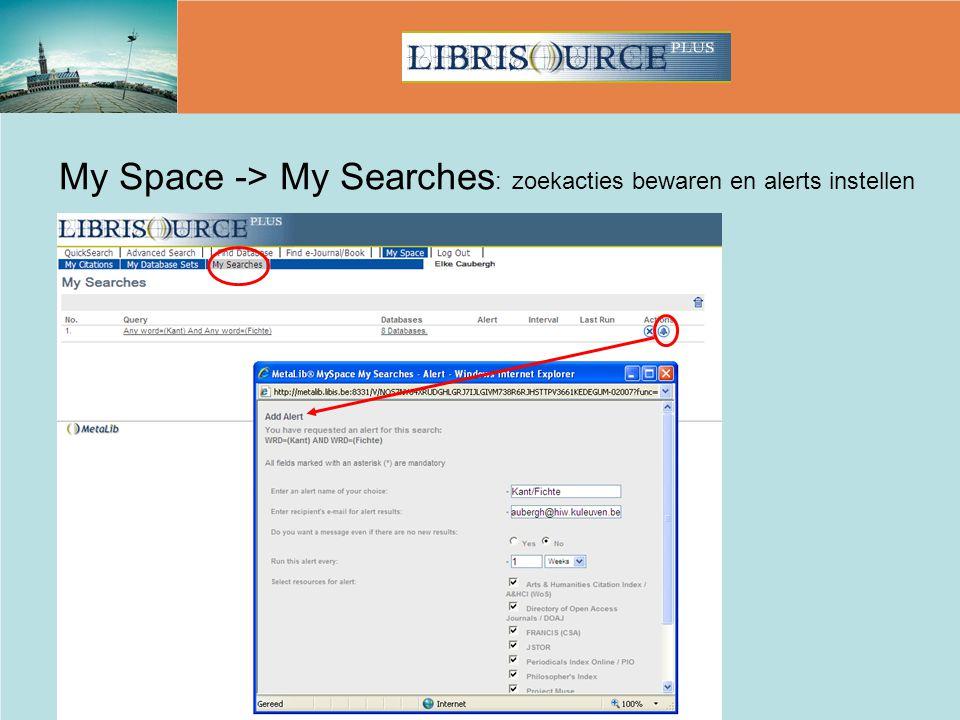My Space -> My Searches : zoekacties bewaren en alerts instellen