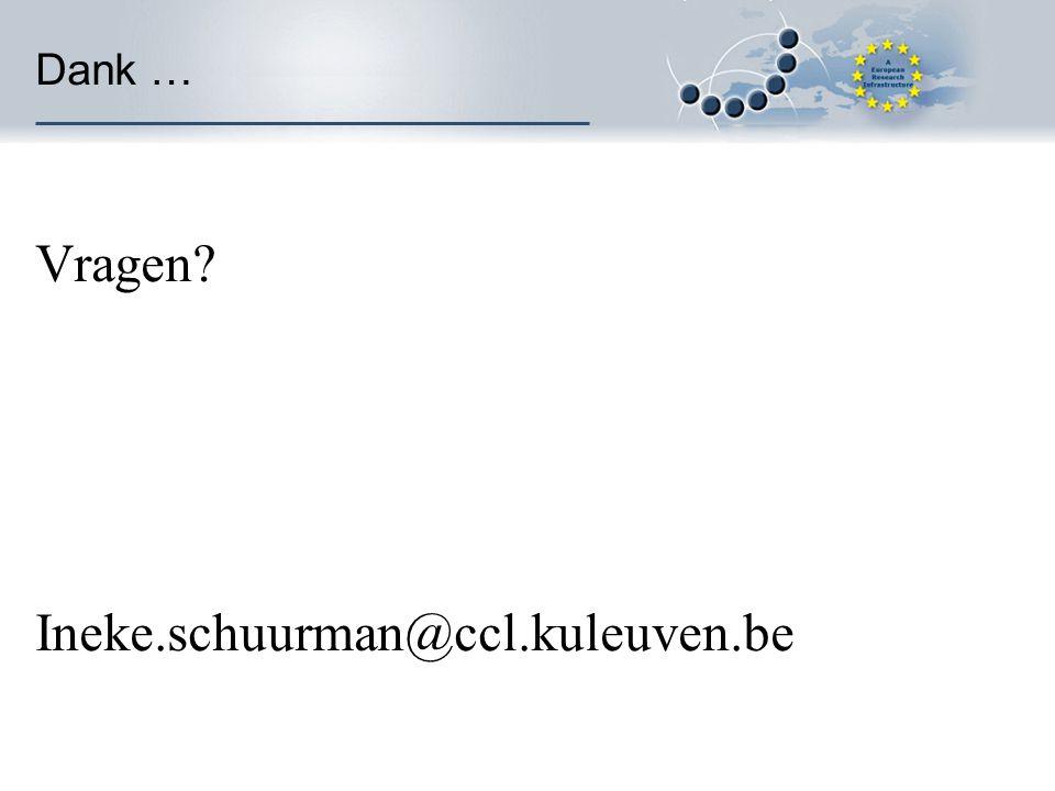 Dank … Vragen Ineke.schuurman@ccl.kuleuven.be