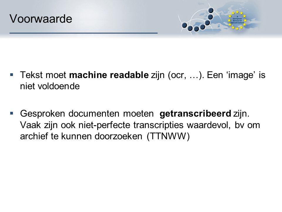 Voorwaarde  Tekst moet machine readable zijn (ocr, …).