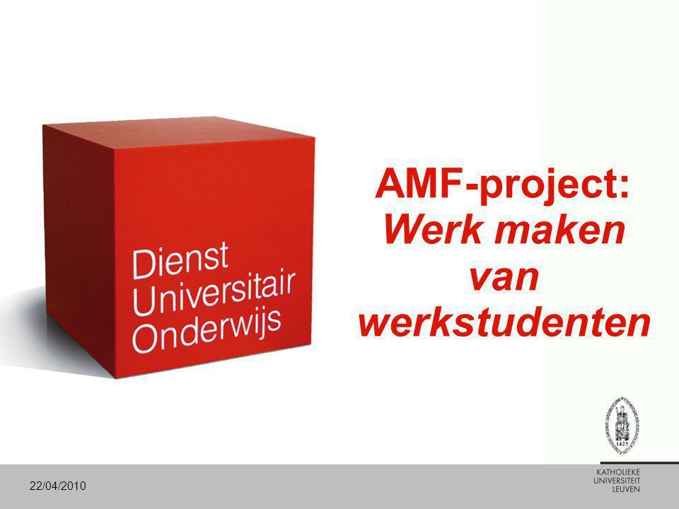 22/04/2010 AMF-project: Werk maken van werkstudenten