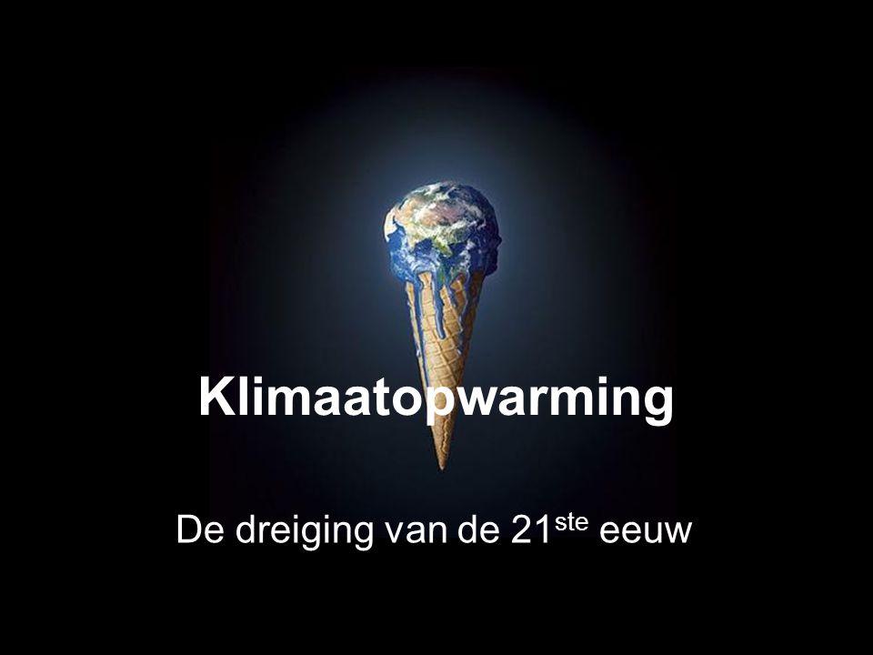 Klimaatopwarming De dreiging van de 21 ste eeuw
