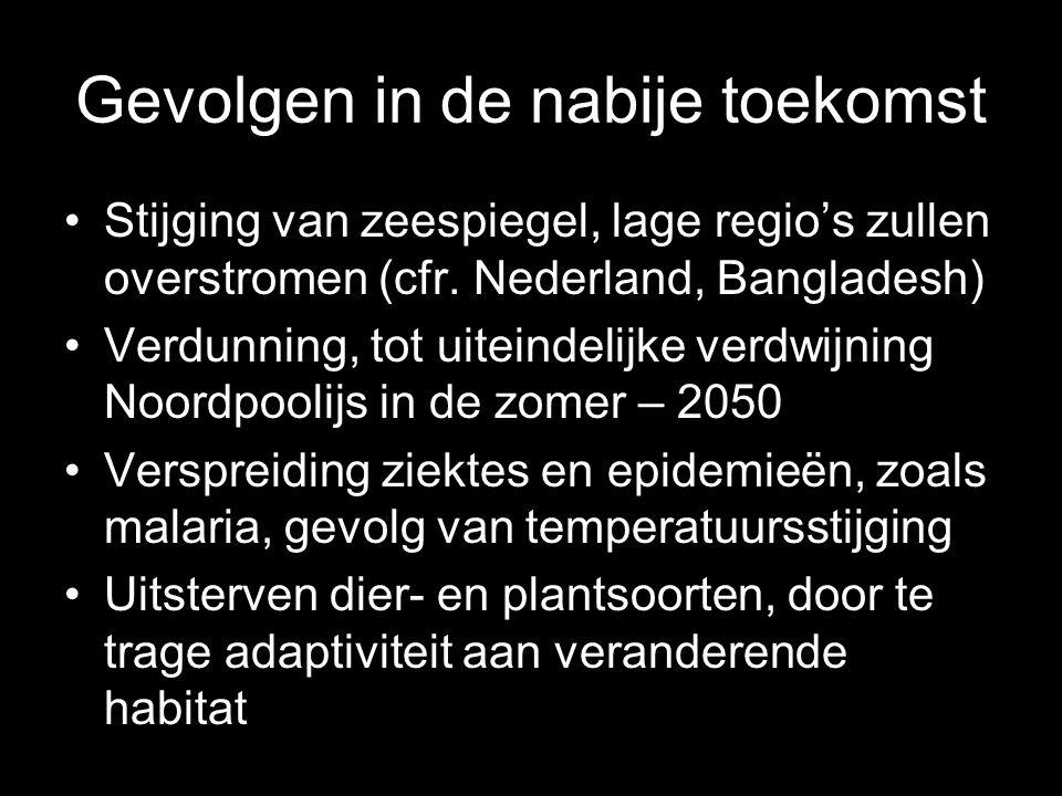 Gevolgen in de nabije toekomst Stijging van zeespiegel, lage regio's zullen overstromen (cfr. Nederland, Bangladesh) Verdunning, tot uiteindelijke ver