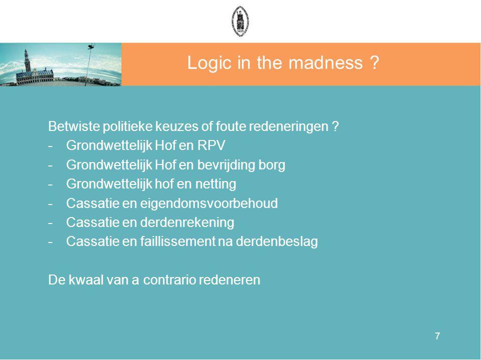 7 Logic in the madness . Betwiste politieke keuzes of foute redeneringen .