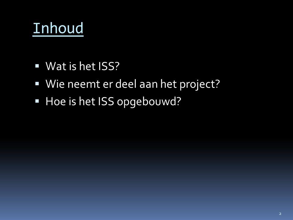 Inhoud  Wat is het ISS?  Wie neemt er deel aan het project?  Hoe is het ISS opgebouwd? 2
