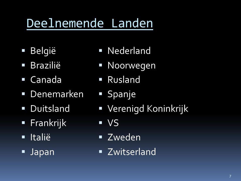  België  Brazilië  Canada  Denemarken  Duitsland  Frankrijk  Italië  Japan  Nederland  Noorwegen  Rusland  Spanje  Verenigd Koninkrijk 