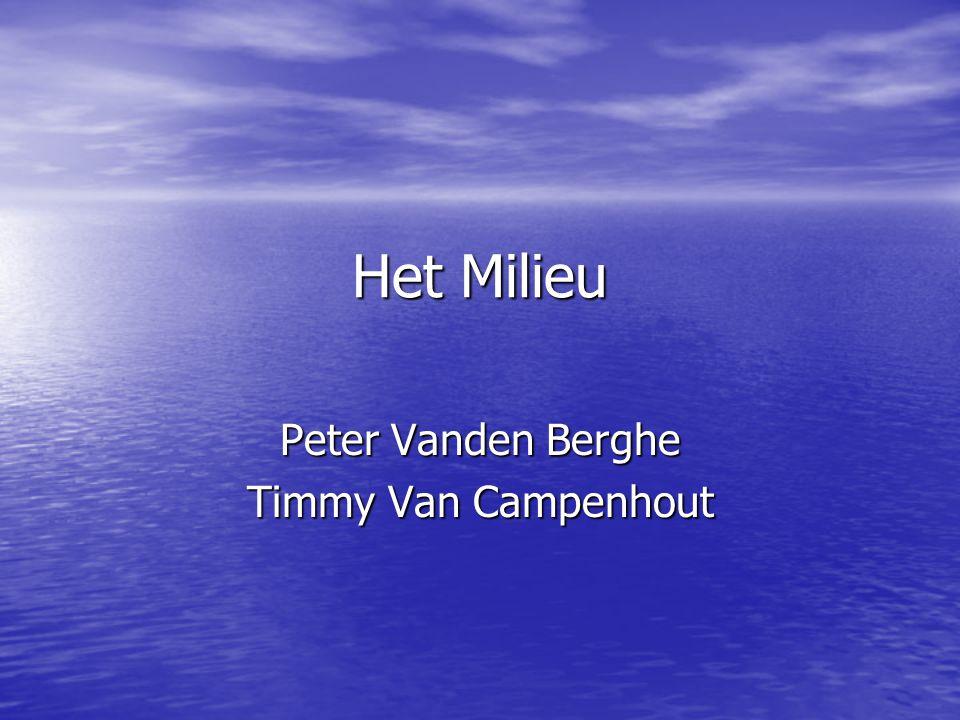 Het Milieu Peter Vanden Berghe Timmy Van Campenhout