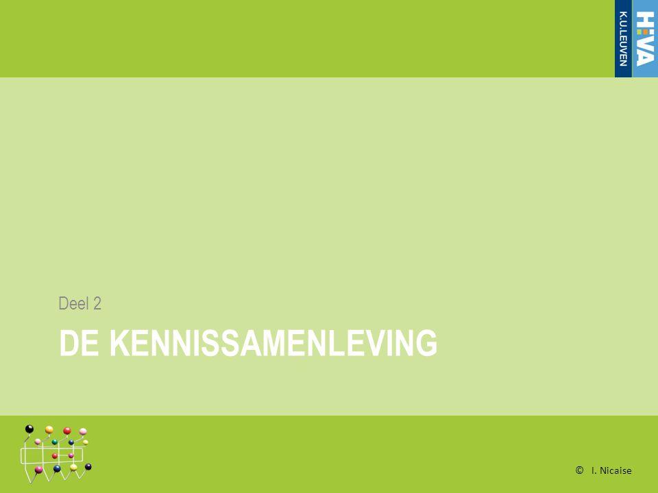 Deel 2 DE KENNISSAMENLEVING © I. Nicaise