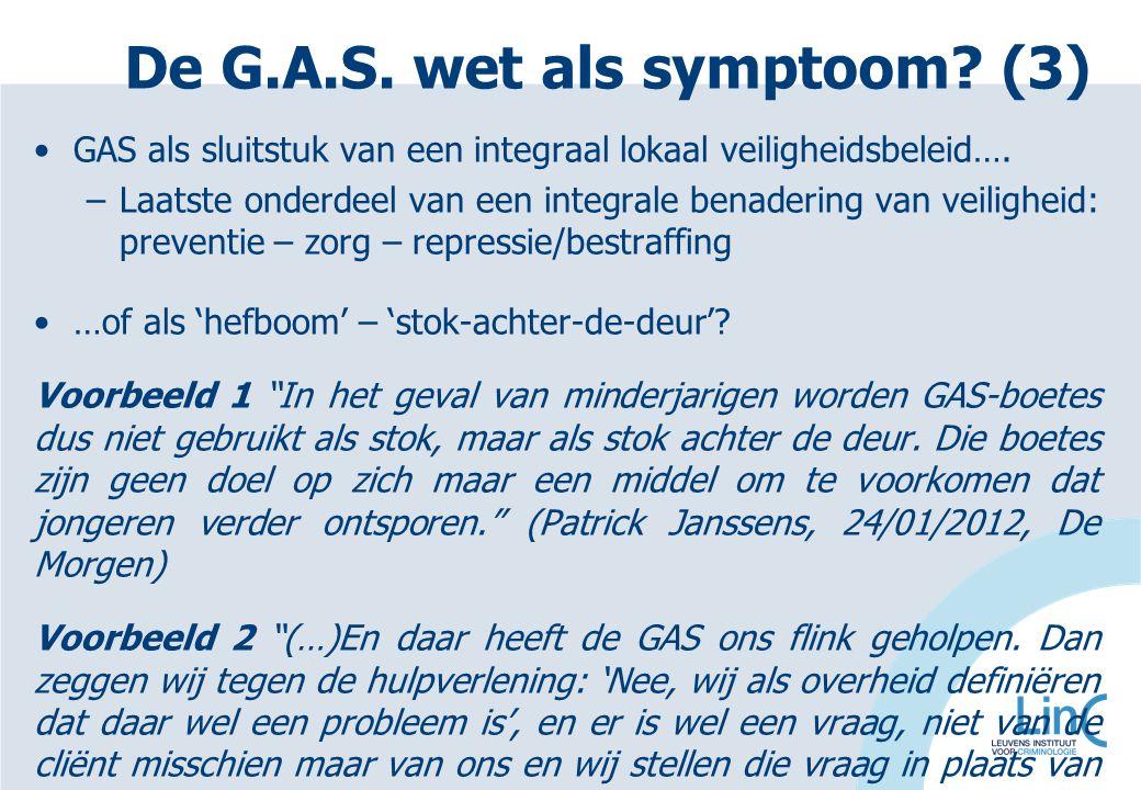 GAS als sluitstuk van een integraal lokaal veiligheidsbeleid…. –Laatste onderdeel van een integrale benadering van veiligheid: preventie – zorg – repr