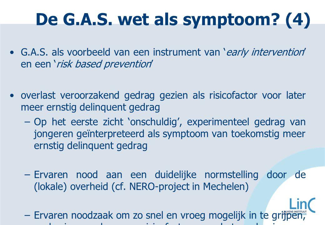G.A.S. als voorbeeld van een instrument van 'early intervention' en een 'risk based prevention' overlast veroorzakend gedrag gezien als risicofactor v