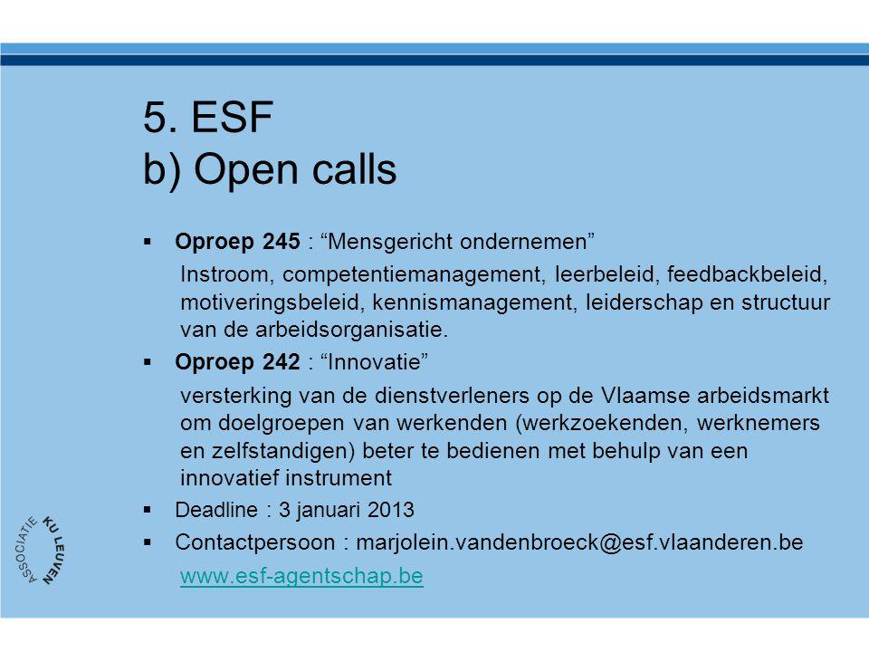 """5. ESF b) Open calls  Oproep 245 : """"Mensgericht ondernemen"""" Instroom, competentiemanagement, leerbeleid, feedbackbeleid, motiveringsbeleid, kennisman"""