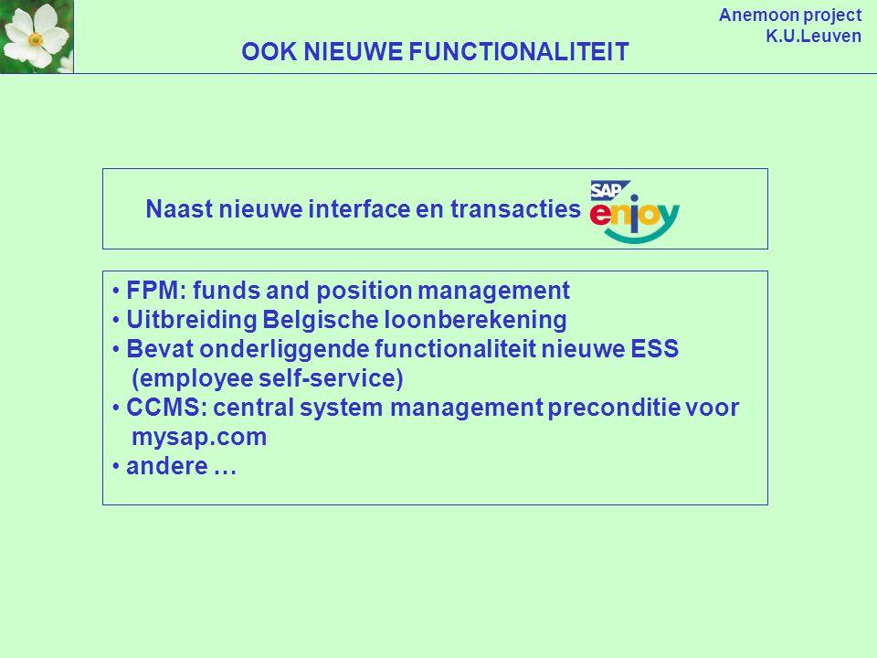 Anemoon project K.U.Leuven (server) SAP R/3 TOEPASSINGEN DATABASE (client) SAP R/3 INTERFACE SAPGUI (installatie op PC) WEBGUI (via browser) 4.5b HUID