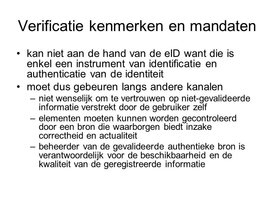 Verificatie kenmerken en mandaten kan niet aan de hand van de eID want die is enkel een instrument van identificatie en authenticatie van de identitei