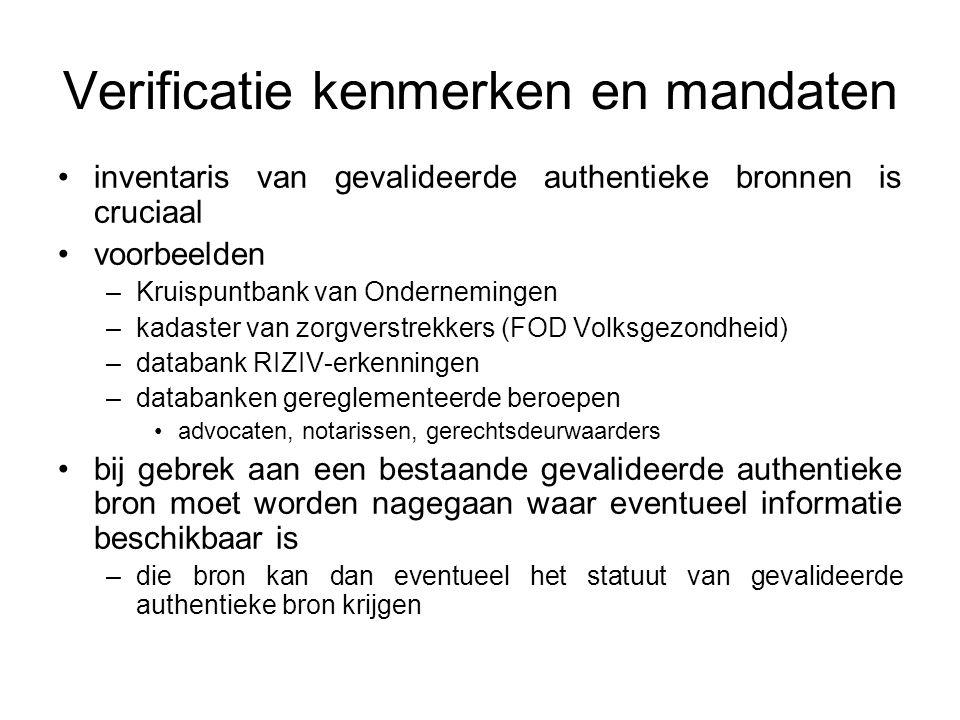 Verificatie kenmerken en mandaten inventaris van gevalideerde authentieke bronnen is cruciaal voorbeelden –Kruispuntbank van Ondernemingen –kadaster v