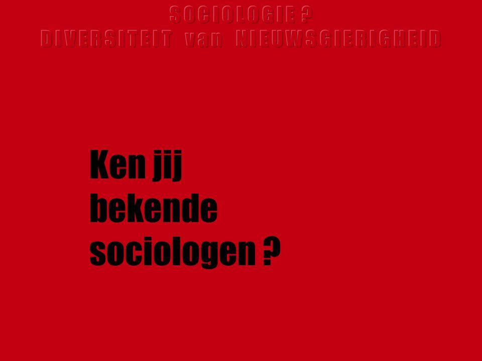 Ken jij bekende sociologen ?