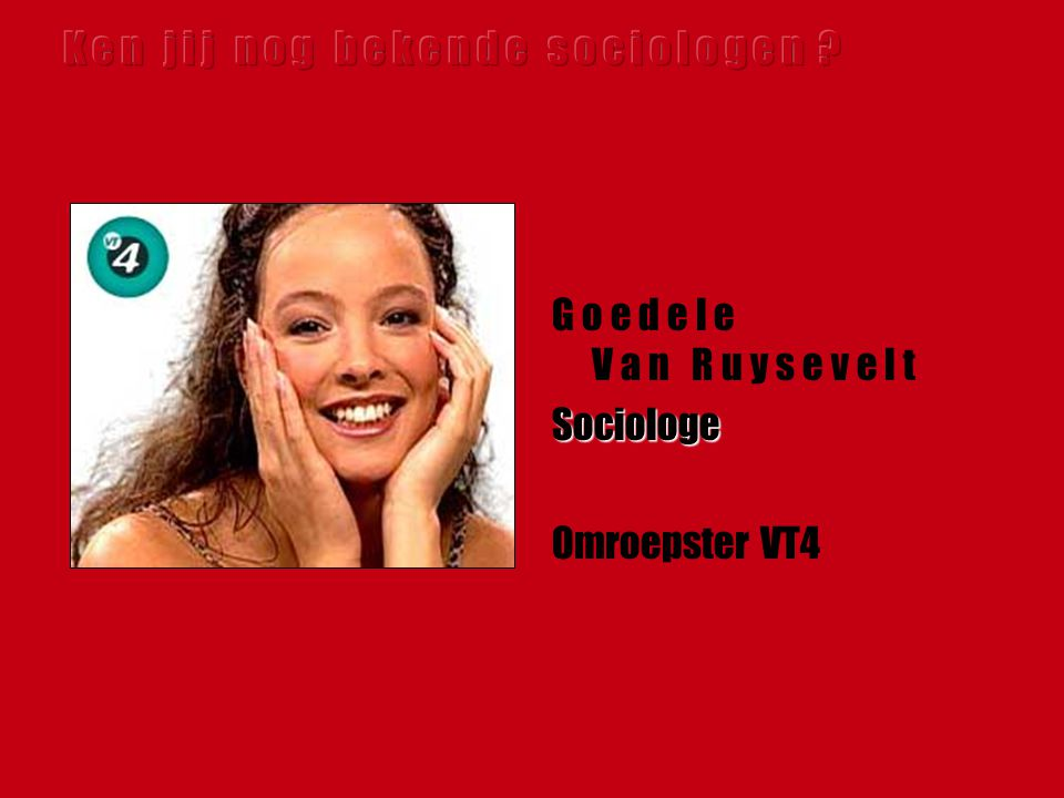 G o e d e l e V a n R u y s e v e l tSociologe Omroepster VT4