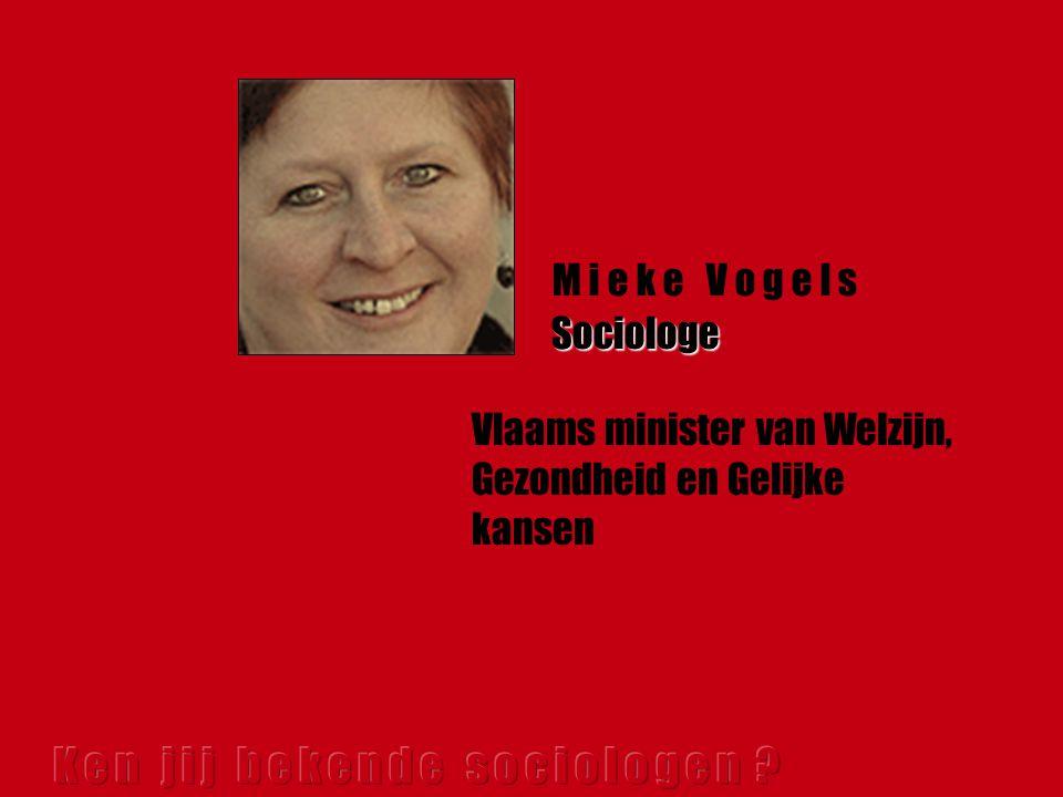 Vlaams minister van Welzijn, Gezondheid en Gelijke kansen M i e k e V o g e l s Sociologe