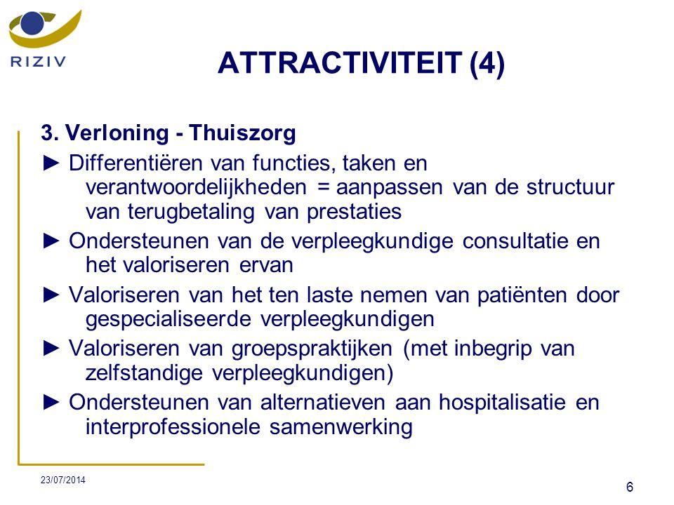 23/07/2014 17 DIFFERENTIATIE (1)  Proefproject Zorgkundigen - Wettelijke basis: artikel 56§5 van de wet betreffende de verplichte verzekering voor geneeskundige verzorging en uitkeringen, gecoördineerd op 14 juli 1994.