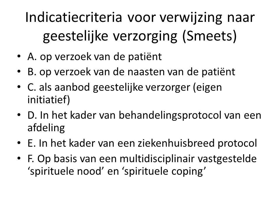 Indicatiecriteria voor verwijzing naar geestelijke verzorging (Smeets) A.