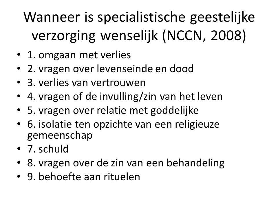 Wanneer is specialistische geestelijke verzorging wenselijk (NCCN, 2008) 1.