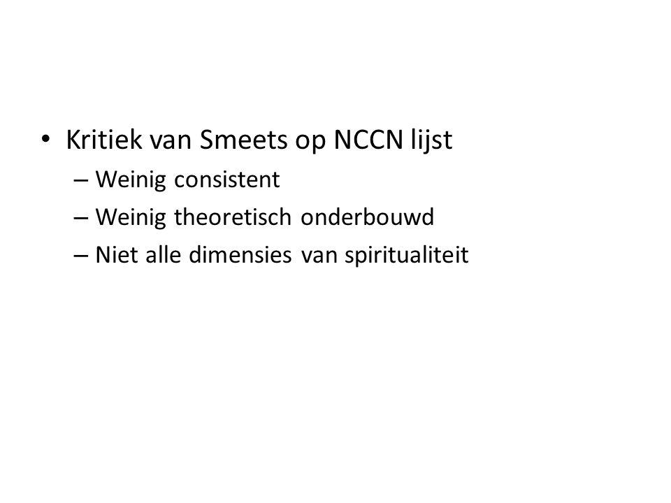 Kritiek van Smeets op NCCN lijst – Weinig consistent – Weinig theoretisch onderbouwd – Niet alle dimensies van spiritualiteit