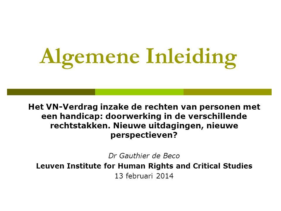 Algemene Inleiding Het VN-Verdrag inzake de rechten van personen met een handicap: doorwerking in de verschillende rechtstakken. Nieuwe uitdagingen, n