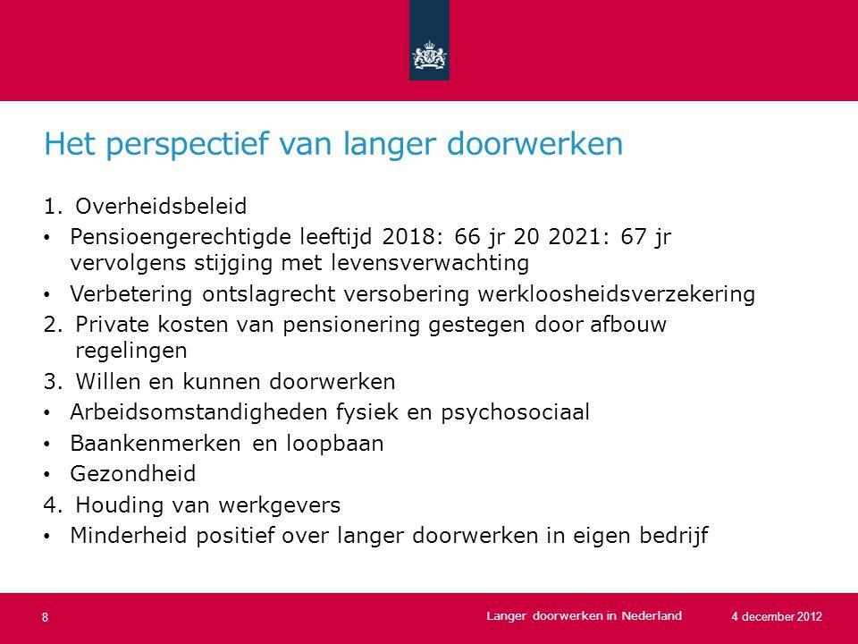 Arbeidsmobiliteit van werknemers naar leeftijd Langer doorwerken in Nederland 9 4 december 2012