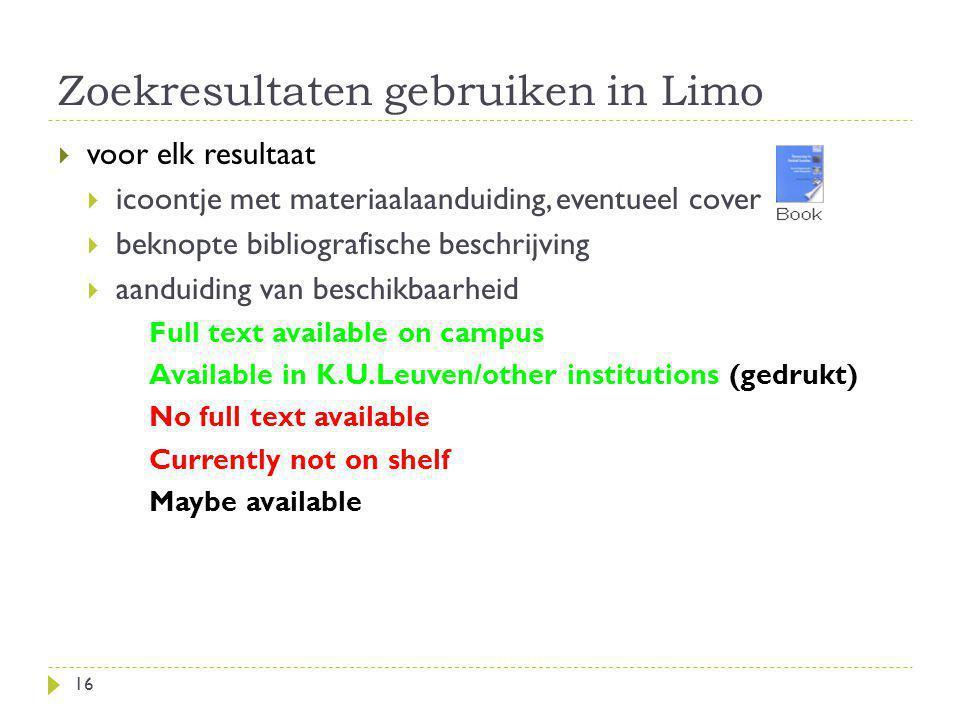 Zoekresultaten gebruiken in Limo 16  voor elk resultaat  icoontje met materiaalaanduiding, eventueel cover  beknopte bibliografische beschrijving 