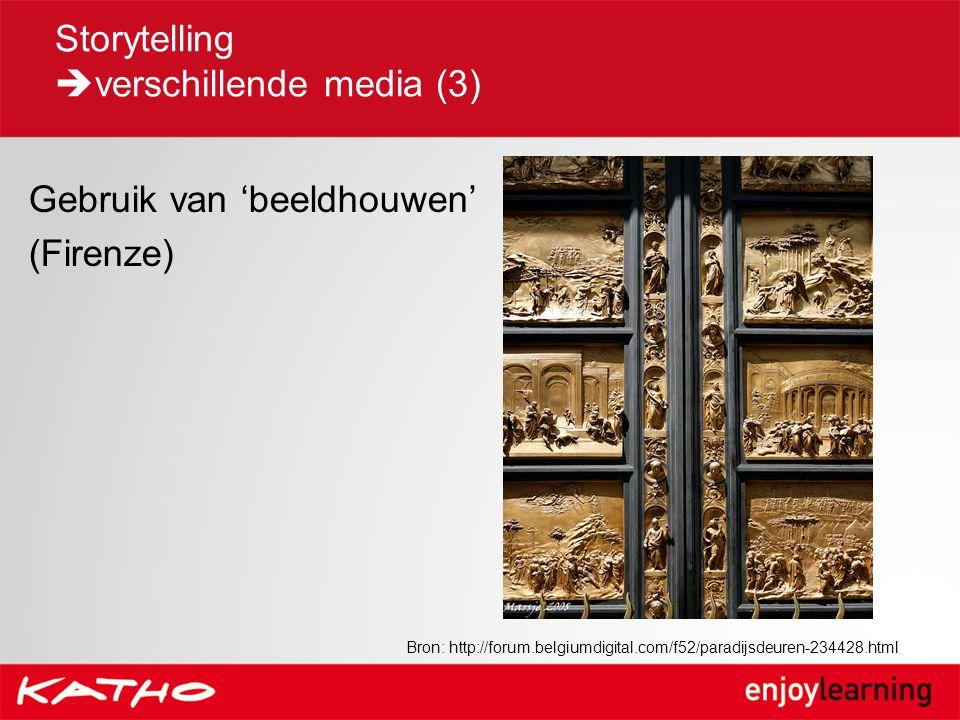 Storytelling  verschillende media (3) Gebruik van 'beeldhouwen' (Firenze) Bron: http://forum.belgiumdigital.com/f52/paradijsdeuren-234428.html