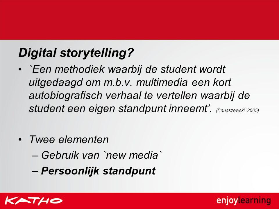 Digital storytelling? `Een methodiek waarbij de student wordt uitgedaagd om m.b.v. multimedia een kort autobiografisch verhaal te vertellen waarbij de