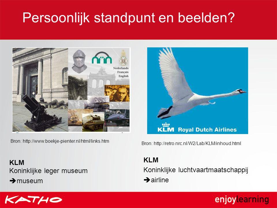 Persoonlijk standpunt en beelden? KLM Koninklijke leger museum  museum KLM Koninklijke luchtvaartmaatschappij  airline Bron: http://www.boekje-pient