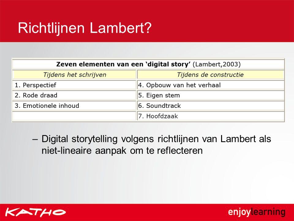 Richtlijnen Lambert? –Digital storytelling volgens richtlijnen van Lambert als niet-lineaire aanpak om te reflecteren