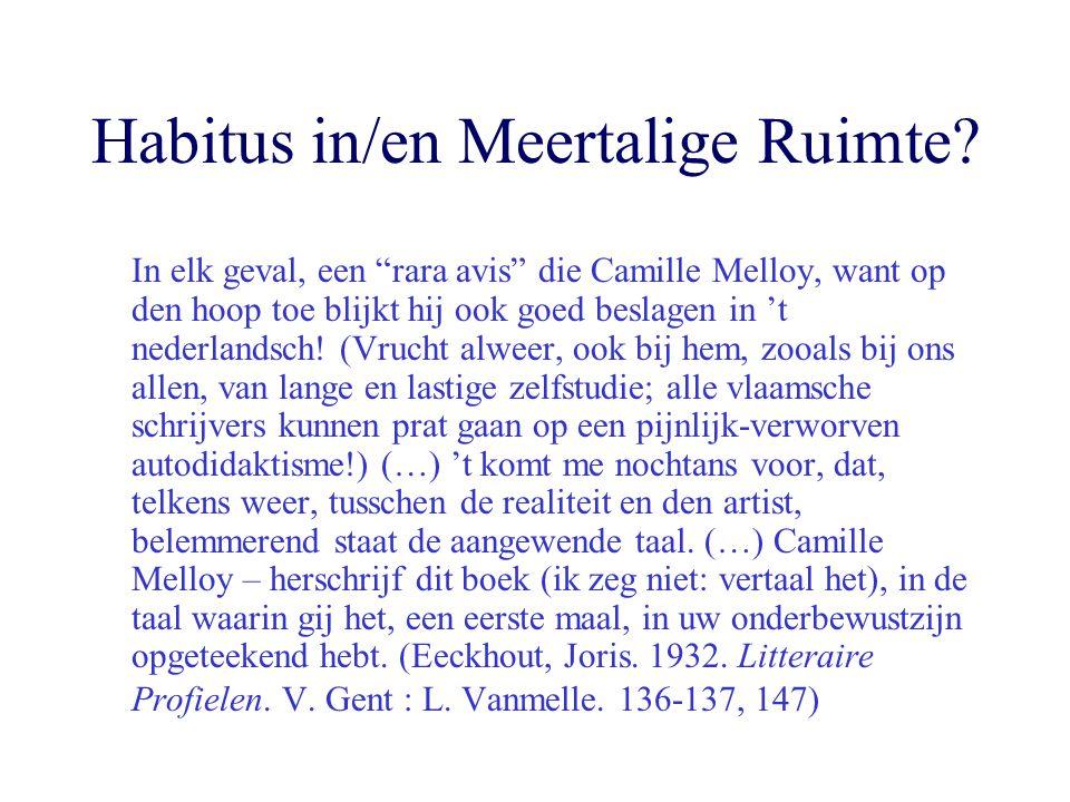 """Habitus in/en Meertalige Ruimte? In elk geval, een """"rara avis"""" die Camille Melloy, want op den hoop toe blijkt hij ook goed beslagen in 't nederlandsc"""