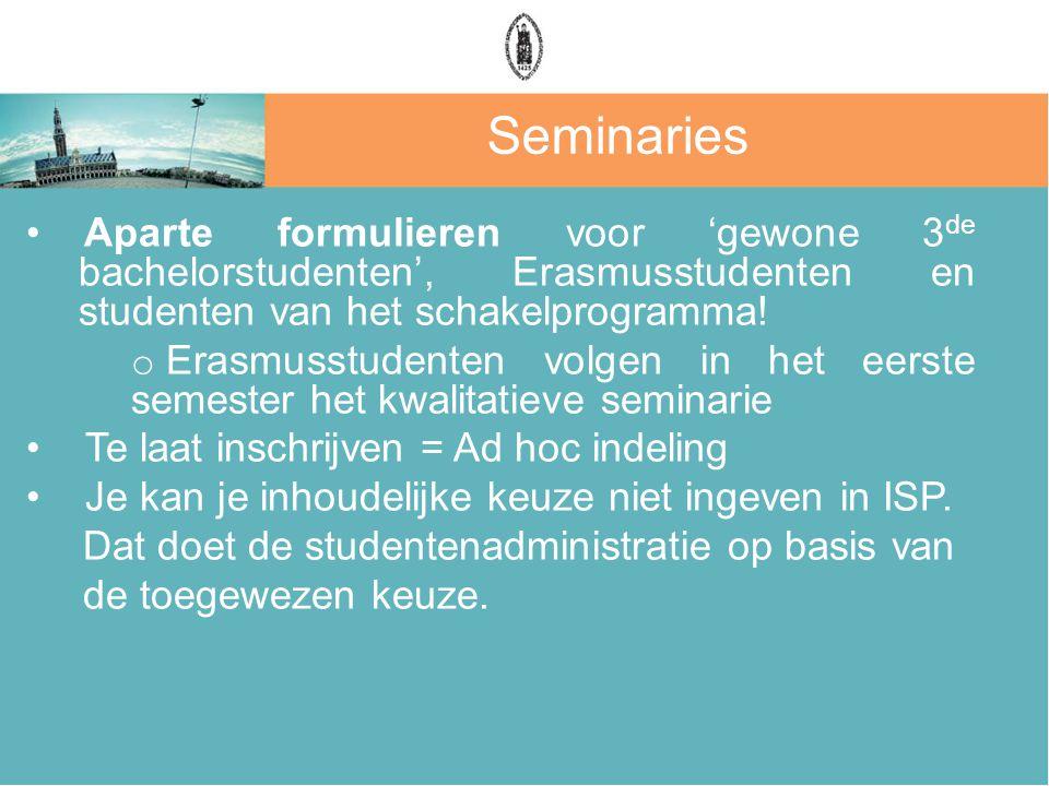 Aparte formulieren voor 'gewone 3 de bachelorstudenten', Erasmusstudenten en studenten van het schakelprogramma! o Erasmusstudenten volgen in het eers