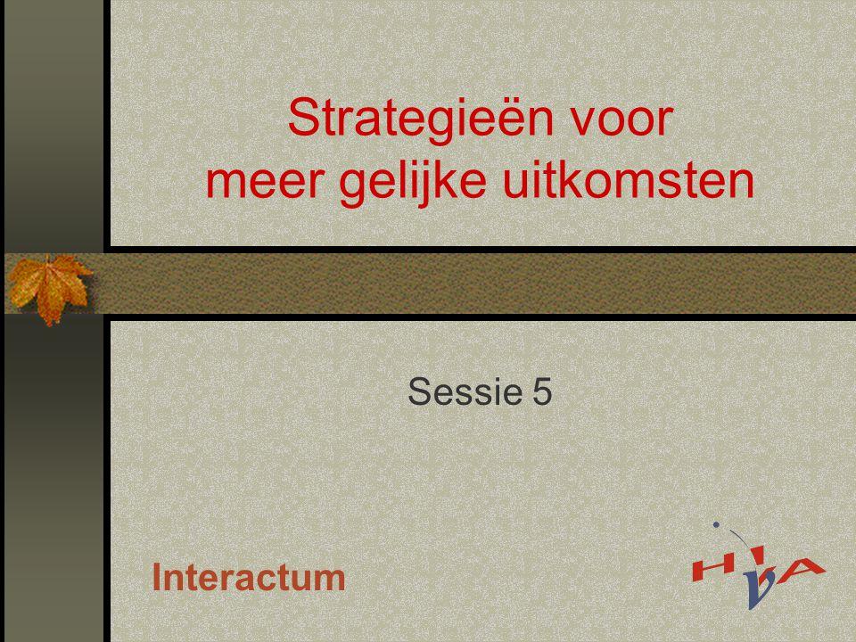 Strategieën voor meer gelijke uitkomsten Sessie 5 Interactum