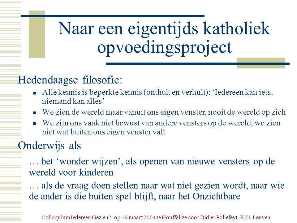 Colloquium Iedereen Gezien?. op 19 maart 2004 te Houffalize door Didier Pollefeyt, K.U.
