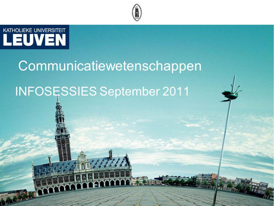 Communicatiewetenschappen INFOSESSIES September 2011