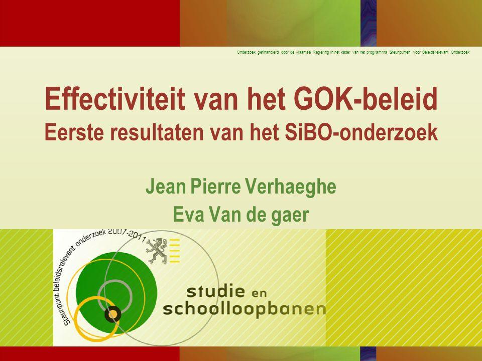 Effectiviteit van het GOK-beleid Eerste resultaten van het SiBO-onderzoek Jean Pierre Verhaeghe Eva Van de gaer