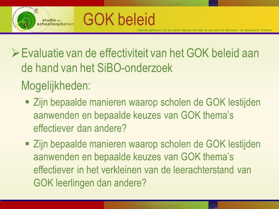 Onderzoek gefinancierd door de Vlaamse Regering in het kader van het programma 'Steunpunten voor Beleidsrelevant Onderzoek' GOK beleid  Evaluatie van