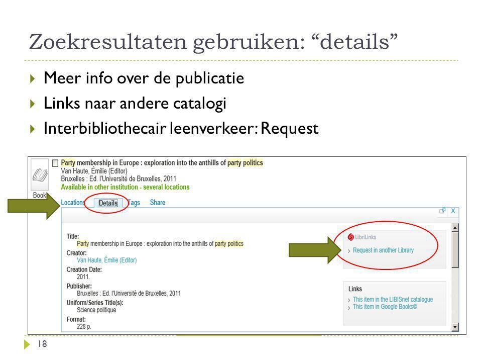 Zoekresultaten gebruiken: details 18 No full text .