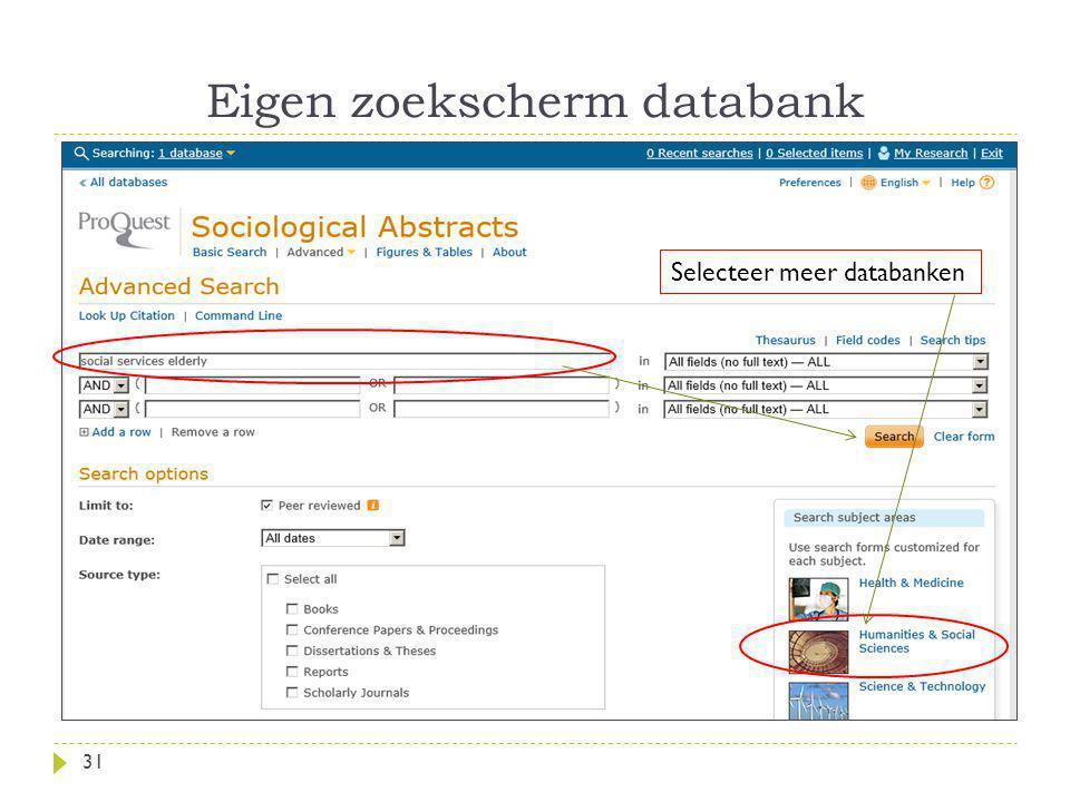 Eigen zoekscherm databank 31 Selecteer meer databanken