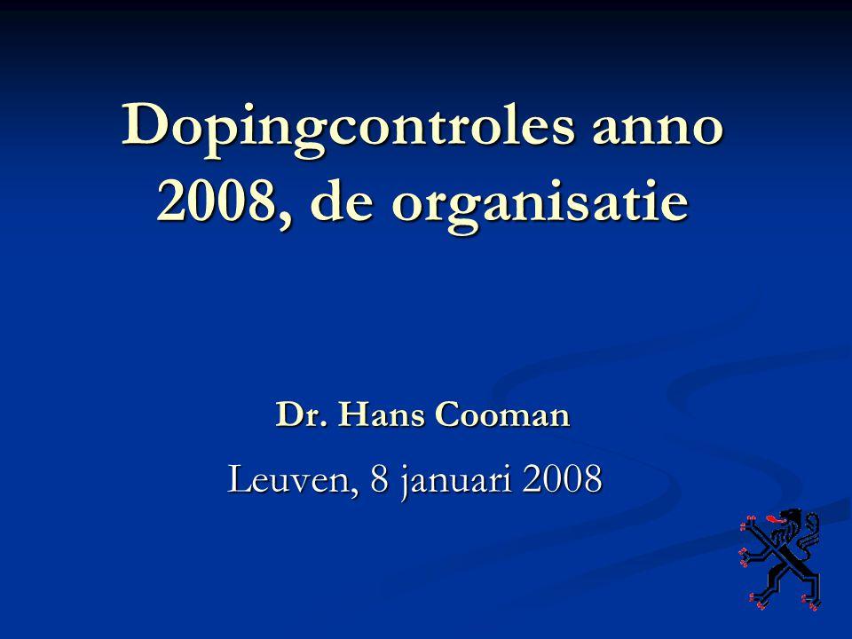 Dopingcontroles anno 2008, de organisatie Dr. Hans Cooman Leuven, 8 januari 2008