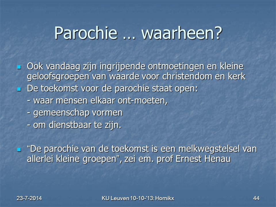 23-7-2014KU Leuven 10-10- 13: Hornikx 44 Parochie … waarheen.