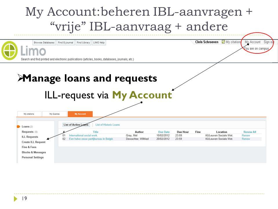 My Account:beheren IBL-aanvragen + vrije IBL-aanvraag + andere 19  Manage loans and requests ILL-request via My Account