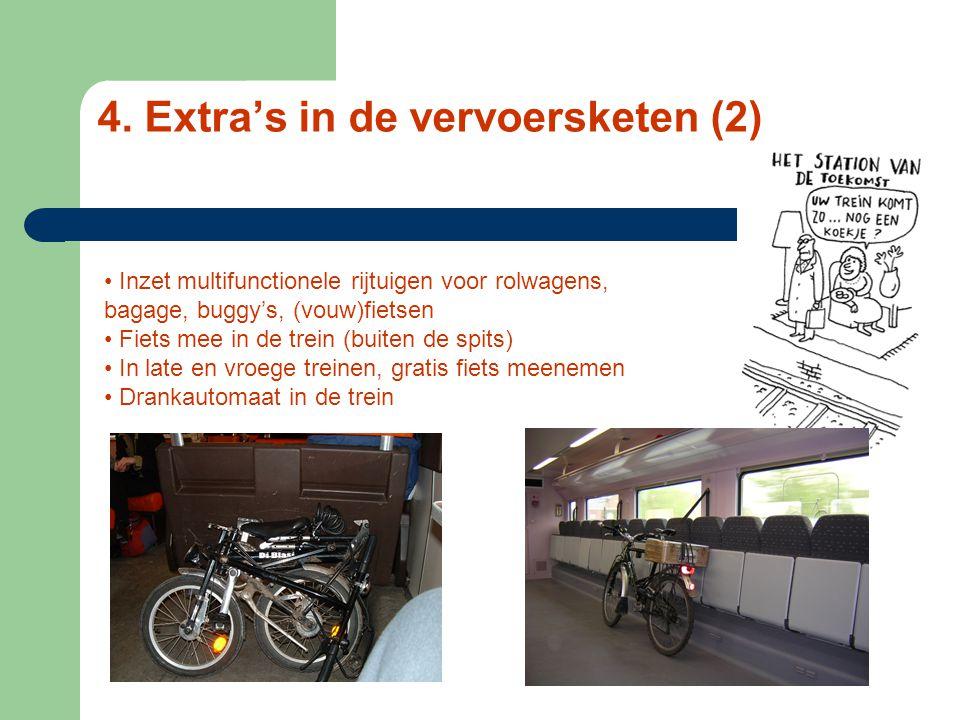 4. Extra's in de vervoersketen (1) Betere aansluitingen op regionaal vlak Beveren > Temse, Bornem… Dendermonde, Zele > Gent-Dampoort St-Amandsberg > A